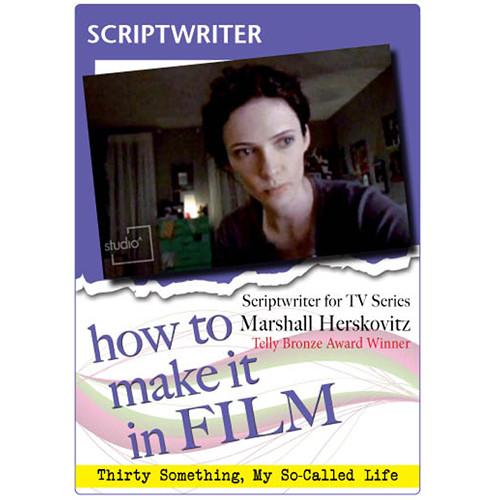 First Light Video DVD: How to Make It in Film: Scriptwriter for TV Marshall Herskovitz