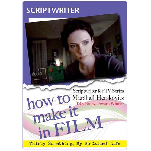 First Light Video DVD: How to Make It in Film: Scriptwriter for TV Marshall Herskovitz