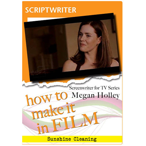 First Light Video DVD: How to Make It in Film: Scriptwriter for TV Megan Holley