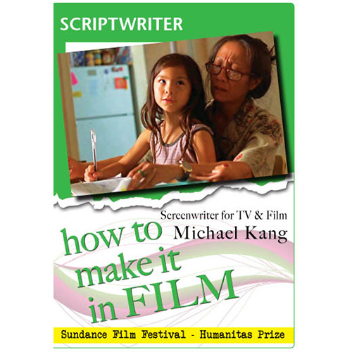 First Light Video DVD: How to Make It in Film: Scriptwriter for TV and Film Michael Kang
