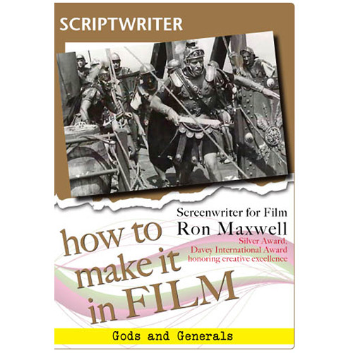 First Light Video DVD: How to Make It in Film: Scriptwriter for Film Ron Maxwell