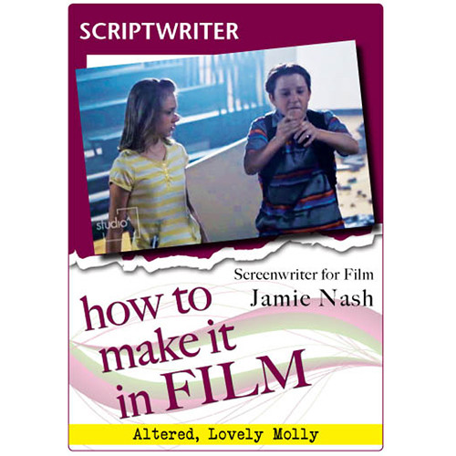 First Light Video DVD: How to Make It in Film: Scriptwriter for Film Jamie Nash