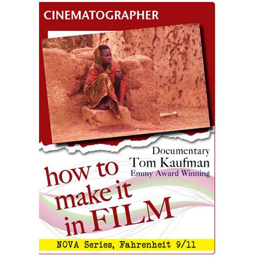 First Light Video DVD: Cinematographer - Documentary, Comedy, & News Tom Kaufman