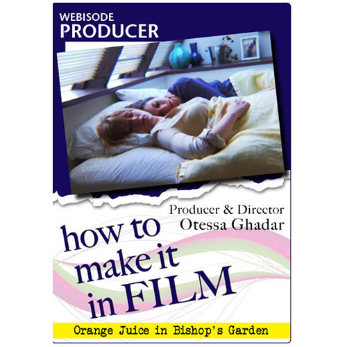 First Light Video DVD: Webisode Producer - How to Make It in Film: Producer & Director Otessa Ghadar
