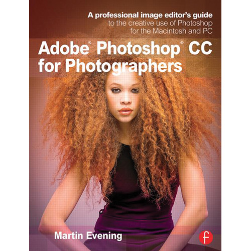 Focal Press Book: Adobe Photoshop CC for Photographers (Eleventh Edition)