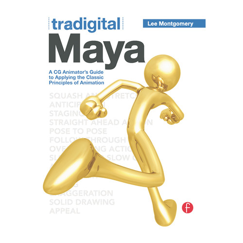 Focal Press Book: Tradigital Maya: A CG Animator's Guide to Applying The Classical Principles of Animation (Paperback)