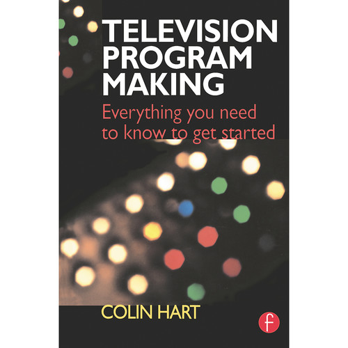 Focal Press Book: Television Program Making: Everything You Need to Know to Get Started (Paperback)