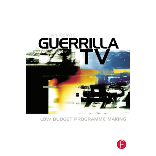 Focal Press Book: Guerrilla TV: Low Budget Programme Making (Paperback)