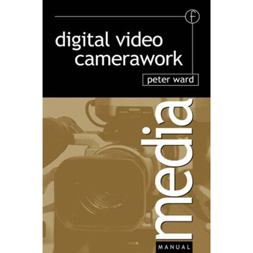Focal Press Book: Digital Video Camerawork (Paperback)