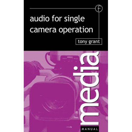 Focal Press Book: Audio for Single Camera Operation (Paperback)