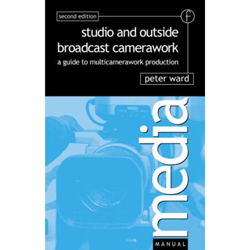 Focal Press Book: Studio and Outside Broadcast Camerawork (Paperback)