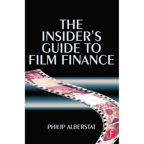 Focal Press Book: The Insider's Guide to Film Finance (Paperback)