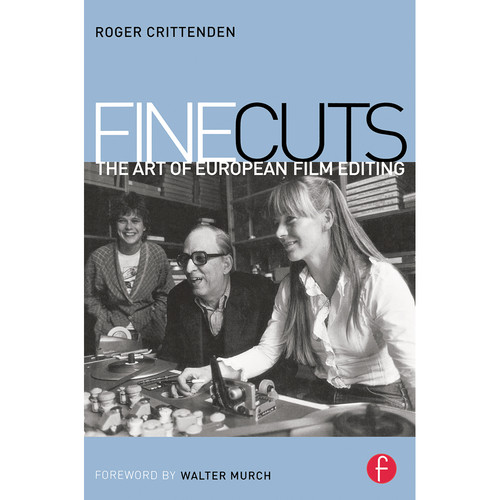 Focal Press Book: Fine Cuts: The Art of European Film Editing (Paperback)