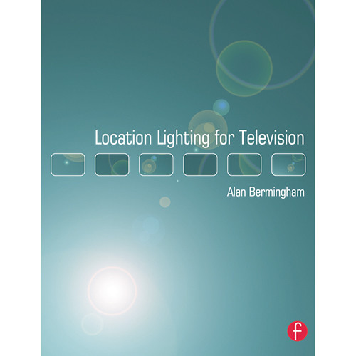 Focal Press Book: Location Lighting for Television (Softcover)