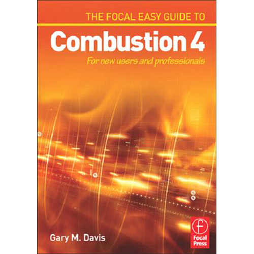 Focal Press Book: The Focal Easy Guide to Combustion 4: For New Users and Professionals (Paperback)