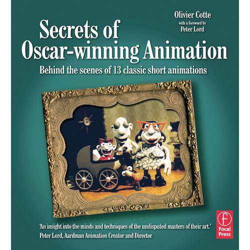 Focal Press Book: Secrets of Oscar-Winning Animation: Behind the Scenes of 13 Classic Short Animations (Paperback)
