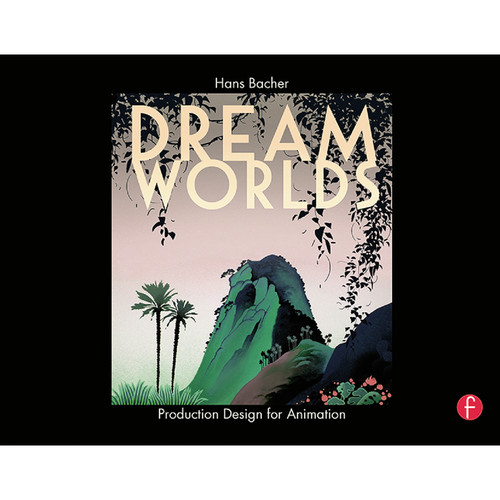 Focal Press Book: Dream Worlds: Production Design for Animation (Hardback)