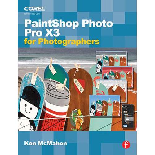 Focal Press Book: PaintShop Photo Pro X3 for Photographers (Paperback)