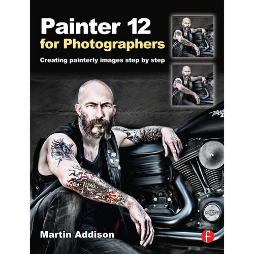 Focal Press Book: Painter 12 for Photographers: Creating Painterly Images Step By Step (Paperback)