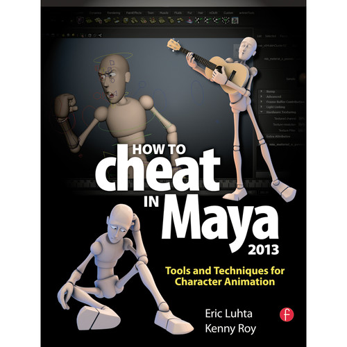 Focal Press Book: How to Cheat in Maya 2013: Tools and Techniques for Character Animation (Paperback)