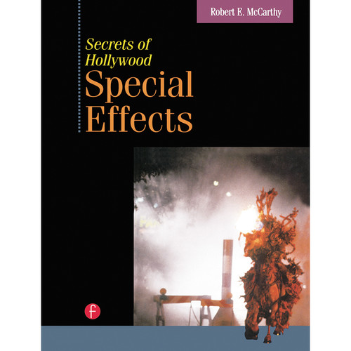 Focal Press Book: Secrets of Hollywood Special Effects (Hardback)