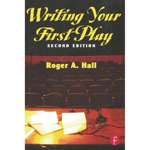 Focal Press Book: Writing Your First Play (2nd Edition, Paperback)