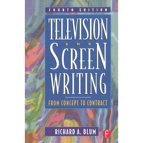 Focal Press Book: Television and Screen Writing: From Concept to Contract (4th Edition, Paperback)