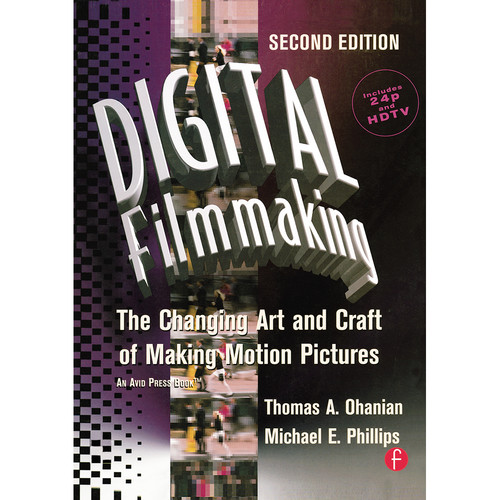 Focal Press Book: Digital Filmmaking: The Changing Art and Craft of Making Motion Pictures (2nd Edition, Paperback)