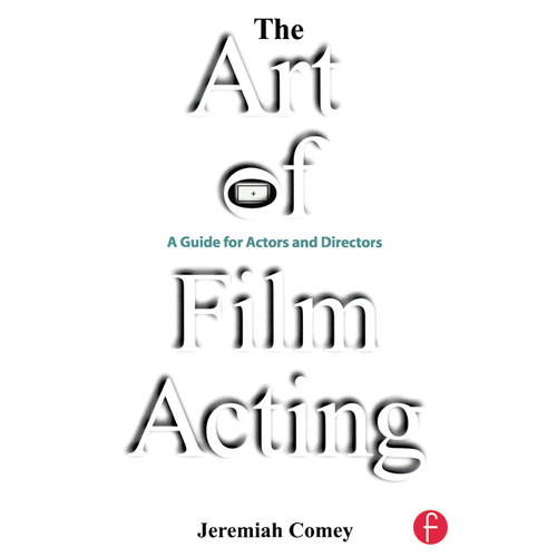 Focal Press Book: The Art of Film Acting: A Guide For Actors and Directors (Paperback)