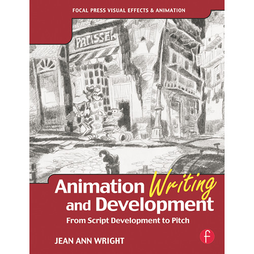 Focal Press Book: Animation Writing and Development: From Script Development to Pitch (Paperback)
