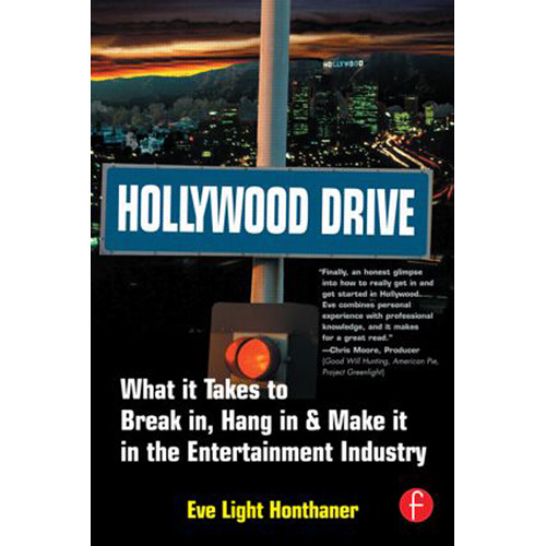 Focal Press Book: Hollywood Drive: What it Takes to Break in, Hang in, & Make it In the Entertainment Industry (Paperback)