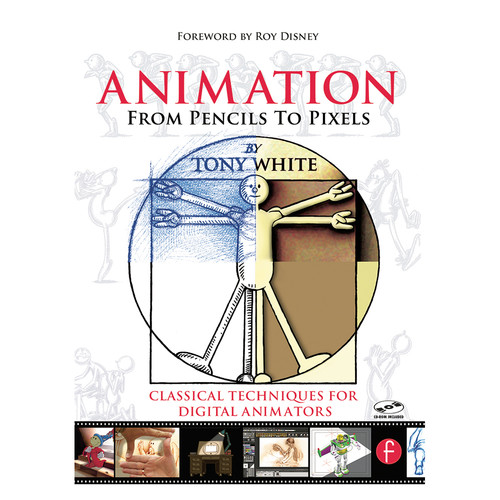 Focal Press Book: Animation from Pencils to Pixels: Classical Techniques for the Digital Animator (Paperback)
