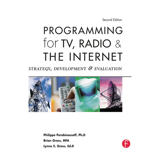 Focal Press Book: Programming for TV, Radio & The Internet: Strategy, Development & Evaluation (2nd Edition, Paperback)