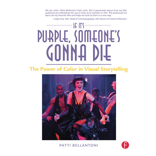 Focal Press Book: If It's Purple, Someone's Gonna Die: The Power of Color in Visual Storytelling (Paperback)