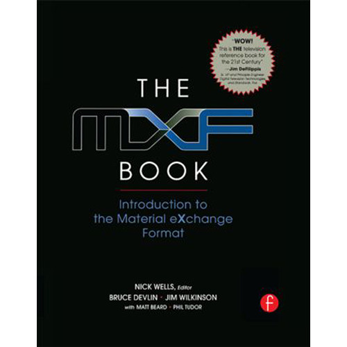 Focal Press Book: The MXF Book: An Introduction to the Material eXchange Format (Hardback)