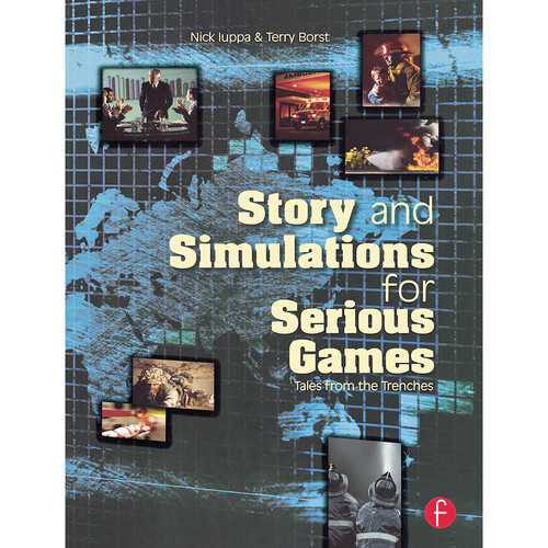Focal Press Story and Simulations for Serious Games: Tales from The Trenches (Paperback)