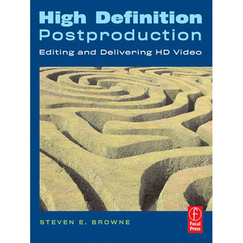 Focal Press Book: High Definition Postproduction: Editing and Delivering HD Video (Paperback)