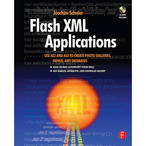 Focal Press Book: Flash XML Applications: Use AS2 and AS3 to Create Photo Galleries, Menus, and Databases (Paperback)