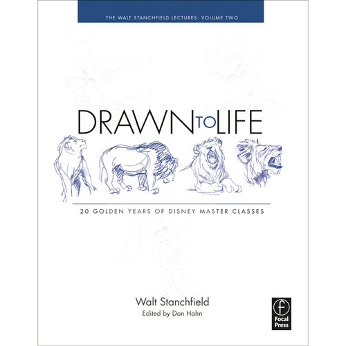Focal Press Book: Drawn to Life: 20 Golden Years of Disney Master Classes, Volume 2: The Walt Stanchfield Lectures (Paperback)