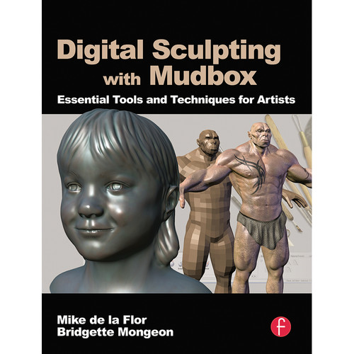 Focal Press Book: Digital Sculpting with Mudbox: Essential Tools and Techniques for Artists (Paperback)
