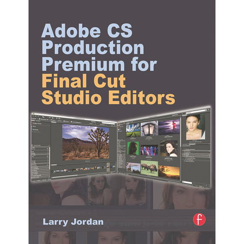 Focal Press Book: Adobe CS Production Premium for Final Cut Studio Editors (Paperback)