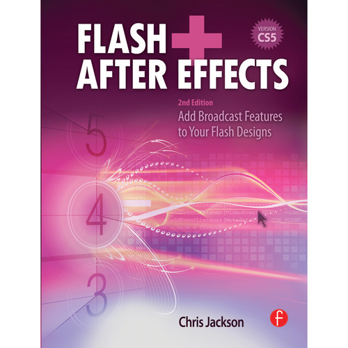 Focal Press Book: Flash + After Effects: Add Broadcast Features to Your Flash Designs (2nd Edition, Paperback)