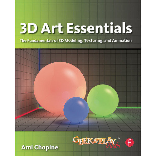 Focal Press Book: 3D Art Essentials: The Fundamentals of 3D Modeling, Texturing, and Animation (Paperback)