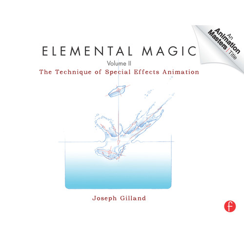 Focal Press Book: Elemental Magic, Volume II: The Technique of Special Effects Animation (Paperback)