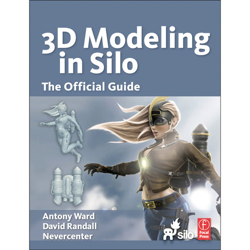 Focal Press Book: 3D Modeling in Silo: The Official Guide (Paperback)