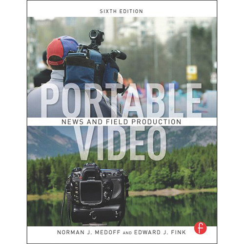 Focal Press Book: Portable Video: News and Field Production (6th Edition)