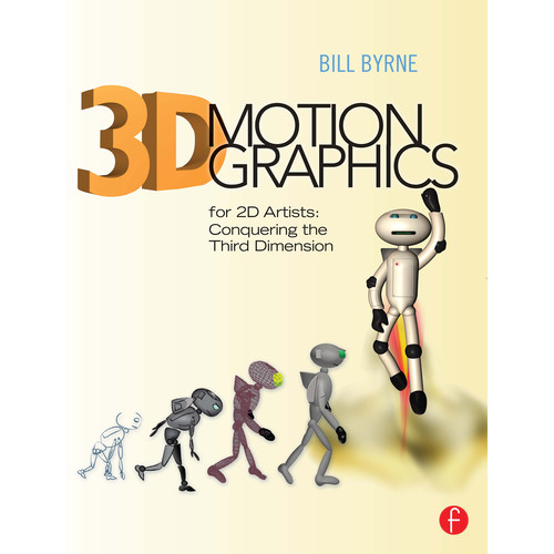 Focal Press Book: 3D Motion Graphics for 2D Artists: Conquering The Third Dimension