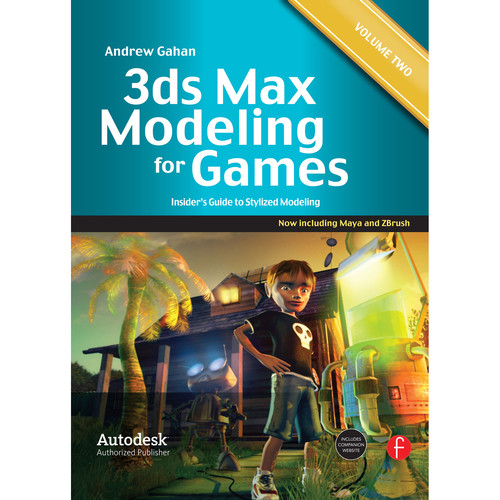 Focal Press Book: 3ds Max Modeling for Games: Insiders Guide to Stylized Modeling (Volume II, Paperback)