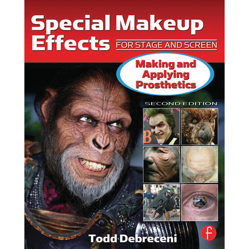 Focal Press Book: Special Makeup Effects for Stage and Screen: Making and Applying Prosthetics, 2nd Ed. (Paperback)