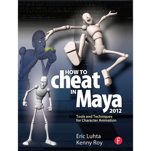 Focal Press Book: How to Cheat in Maya 2012: Tools and Techniques for Character Animation (Paperback)